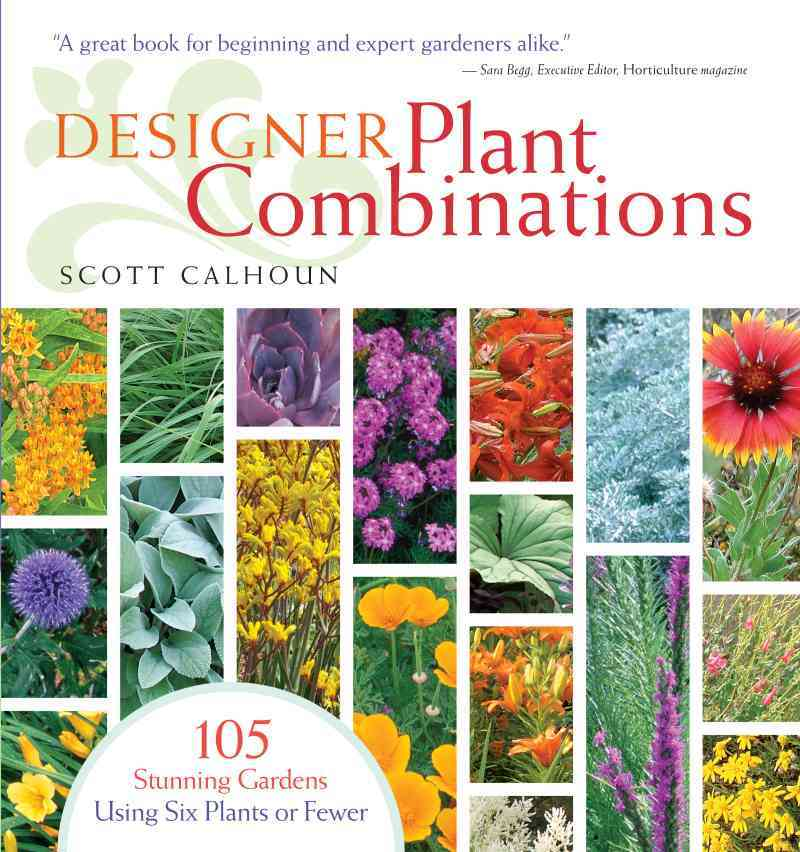Designer Plant Combinations By Calhoun, Scott